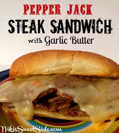 Pepper Jack Steak Sandwich with Garlic Butter by Niki's Sweet Side